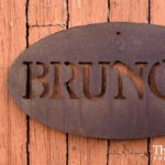 Rusted Steel Bruno's Oval Sign Designed by Mike and Tish Bachleda